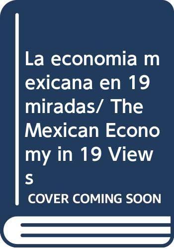 La economia mexicana en 19 miradas: Flores Curiel, Daniel,