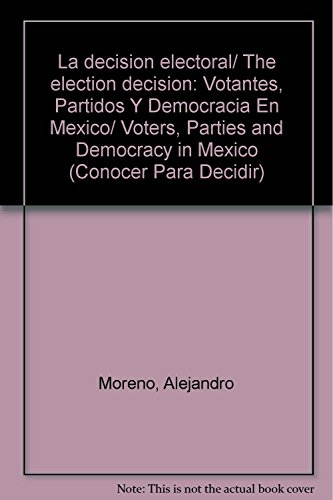 La decision electoral/ The election decision: Votantes, Partidos Y Democracia.