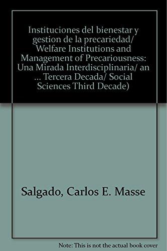 9786074011548: Instituciones del bienestar y gestion de la precariedad/ Welfare Institutions and Management of Precariousness: Una Mirada Interdisciplinaria/ an ... Sciences Third Decade) (Spanish Edition)