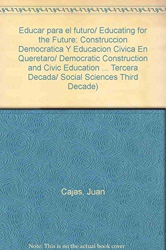 Educar para el futuro/ Educating for the: Cajas, Juan