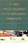 9786074011692: Reto de la equidad en la educacion mexicana/ The Challenge of Achieving Equity in Mexican Education (Spanish Edition)