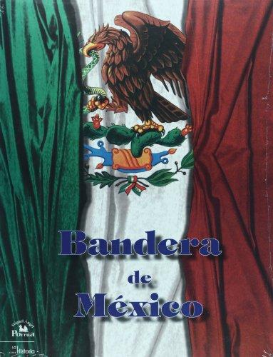 Bandera de Mexico (Spanish Edition): Andres Henestrosa, Maria del Refugio Gonzalez, Horacio ...