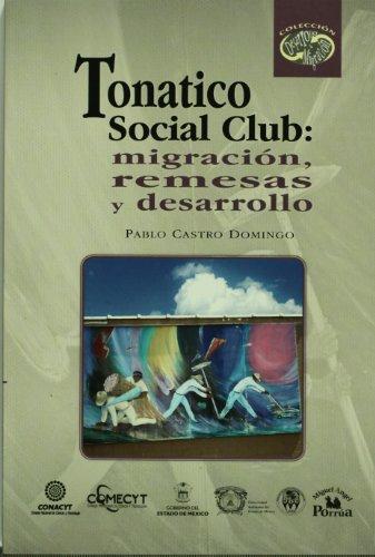 9786074012088: Tonatico Social Club: migracion, remesas y desarrollo (Spanish Edition)