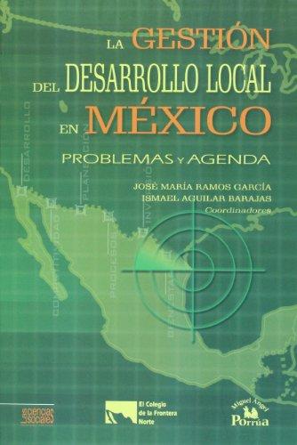 La gestion del desarrollo local en Mexico.: Jose Maria Ramos