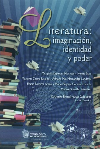 Literatura: imaginacion, identidad y poder (Spanish Edition): Meneses, Margarita Espinosa;