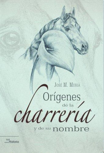 Origenes de la charreria y de su: Muria, Jose M.