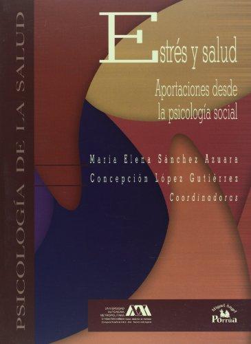 Estres y salud: Aportaciones desde la psicología social: Sanchez Azuara, Maria Elena & ...