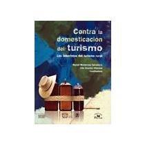 Contra la domesticación del turismo: Los laberintos del turismo rural: Monterroso ...
