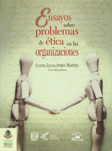 9786074012811: Ensayos sobre problemas de etica en las organizaciones (Conocer Para Decidir: Las Ciencias Sociales: Tercera Decada / Know to Decide: the Social Sciences: Third Decade) (Spanish Edition)