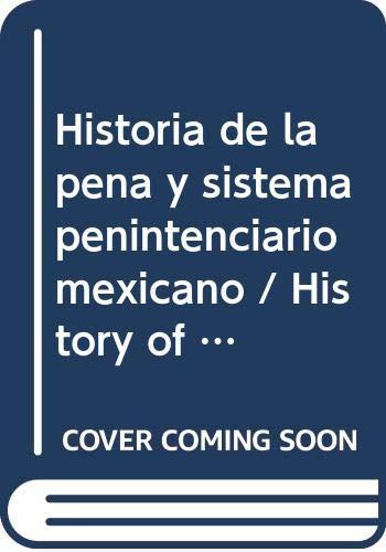 9786074012965: Historia de la pena y sistema penintenciario mexicano