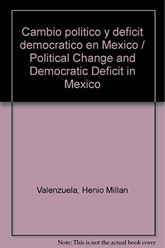 9786074013177: Cambio politico y deficit democratico en Mexico / Political Change and Democratic Deficit in Mexico (Spanish Edition)