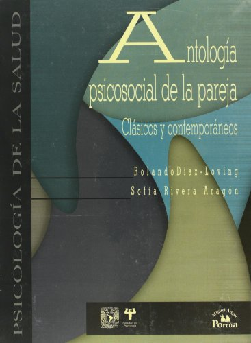 9786074013221: Antologia psicosocial de la pareja / Couples Psychosocial Anthology: Clásicos Y Contemporáneos.