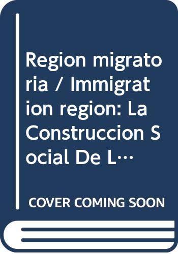 Region migratoria / Immigration region: La Construccion: De La Cruz,