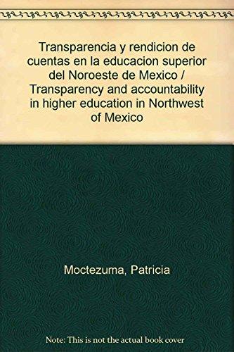 Transparencia y rendición de cuentas en la educación superior del noroeste de M&...