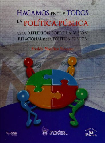9786074014129: Hagamos entre todos la politica publica / We do between all the public policy: Una Reflexion Sobre La Vision Relacional De La Politica Publica / a ... View of Public Policy (Spanish Edition)