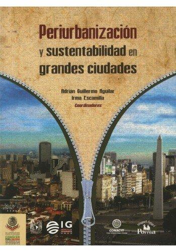 Periurbanización y sustentabilidad en grandes ciudades: Aguilar, Adrian Guillermo