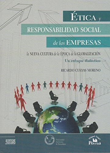 Etica y responsabilidad social de las empresas: La nueva cultura de la época de la ...