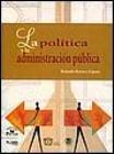 9786074015362: La Politica Y La Administracion Publica (Spanish Edition)
