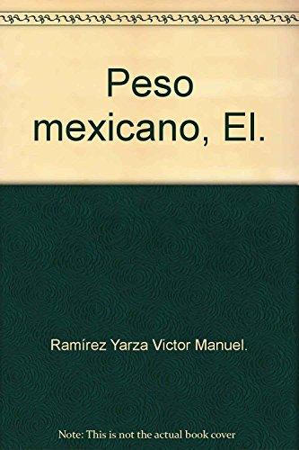 El peso mexicano: Ramírez Yarza, Víctor Manuel