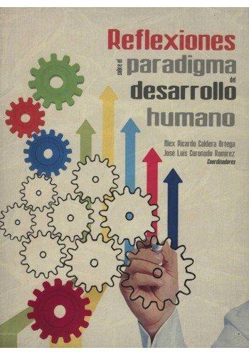 9786074016574: reflexiones sobre el paradigma del desarrollo humano.