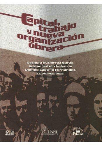 9786074016680: Capital, trabajo y nueva organización obrera