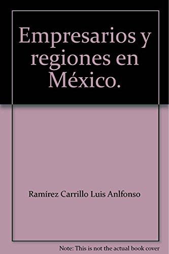 Empresarios y regiones en México: Ramírez Carrillo, Luis Alfonso