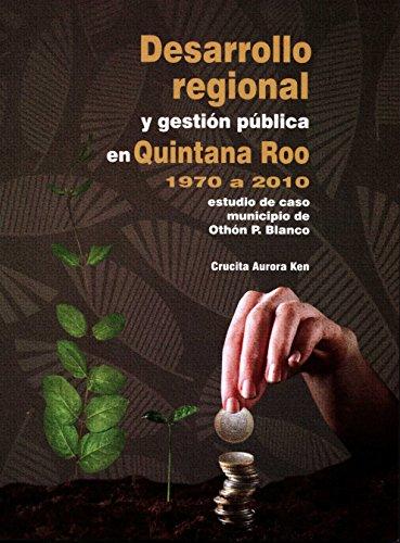 9786074017083: DESARROLLO REGIONAL Y GESTION PUBLICA EN QUINTANA ROO 1970 A 2010