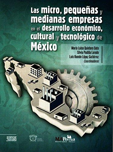 9786074019384: MICRO PEQUEÑAS Y MEDIANAS EMPRESAS EN EL DESARROLLO ECONOMICO CULTURAL Y TECNOLOGICO DE MEXICO