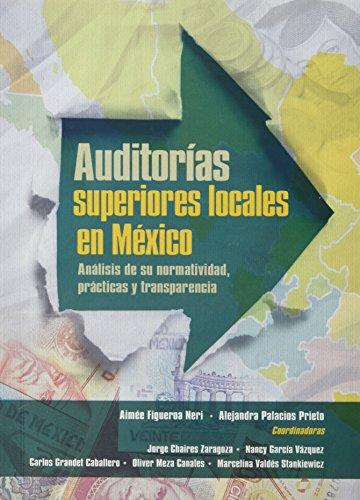 9786074019544: AUDITORIAS SUPERIORES LOCALES EN MEXICO. ANALISIS DE SU NORMATIVIDAD PRACTICAS Y TRANSPARENCIA