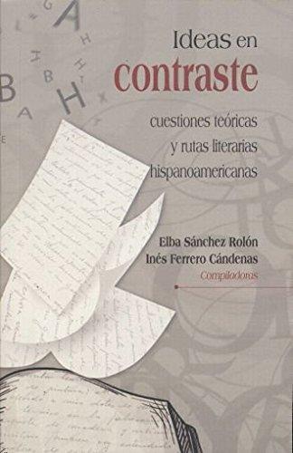 9786074019872: Ideas en contraste: cuestiones teóricas y rutas literarias hispanoamericanas.