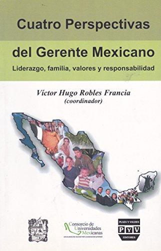 Cuatro perspectivas del gerente mexicano (Spanish Edition): Victor Hugo Robles