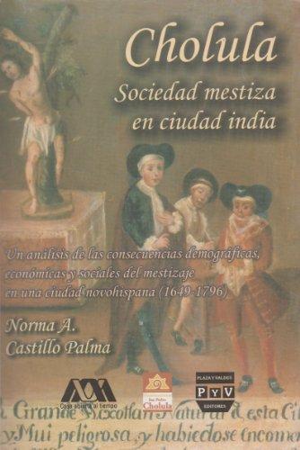 9786074020694: Cholula. Sociedad mestiza en ciudad india (Spanish Edition)