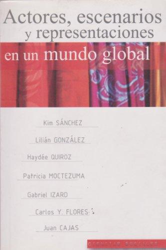Actores, escenarios y representaciones en un mundo: Kim Sanchez ,