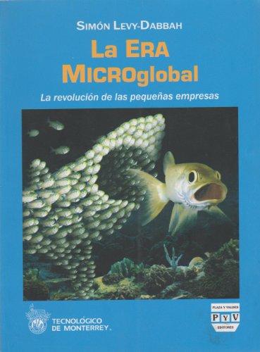 9786074021516: La era microglobal. La revolucion de las pequenas empresas (Spanish Edition)