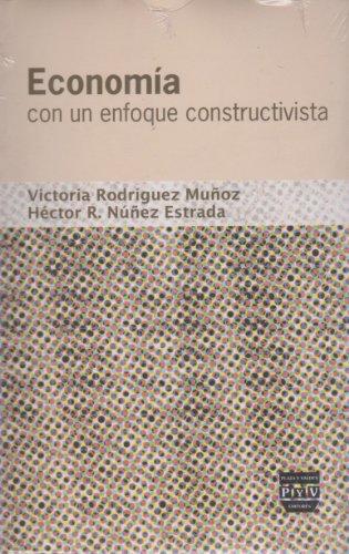 9786074022902: Economia. Con un enfoque constructivista (Spanish Edition)