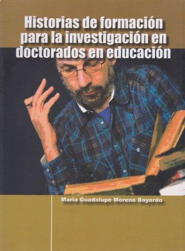 9786074023213: Historias de formacion para la investigacion en doctorados en educacion (Spanish Edition)