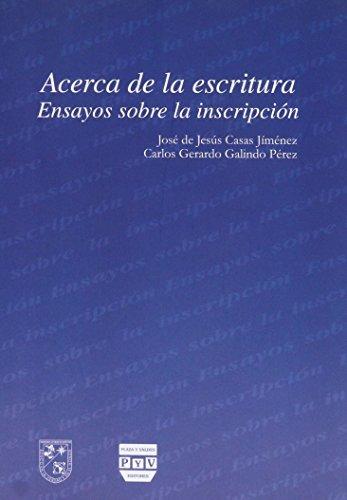 Acerca de la escritura: Ensayos sobre la inscripción: Casas Jimenez, Jose de Jesus & Carlos ...