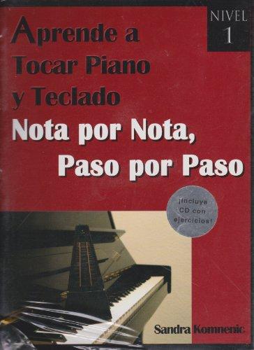 9786074024111: Aprende a tocar piano y teclado. Nota por nota, paso por paso. Nivel 1 (Spanish Edition)