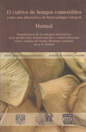 El cultivo de hongos comestibles como una: Esparza Martinez, Victor