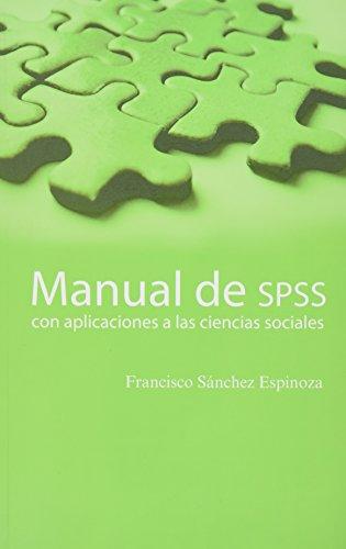 9786074024579: MANUAL DE SPSS CON APLICACIONES A LAS CIENCIAS SOCIALES