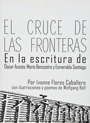 CRUCE DE LAS FRONTERAS, EN LA ESCRITURA: CABALLERO, IVONNE FLORES