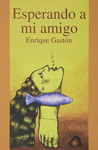 Esperando a mi amigo: Gaston, Enrique