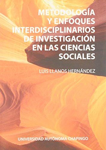 METODOLOGIA Y ENFOQUES INTERDICIPLINARIOS DE INVESTIGACION EN: HERNANDEZ, LUIS LLANOS