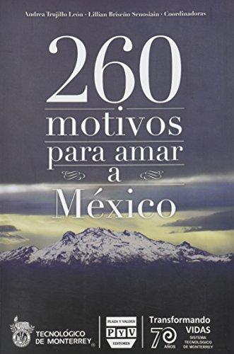 260 Motivos Para Amar A Mexico: Leon, Lillian Briseno Senosain Andrea Trujillo