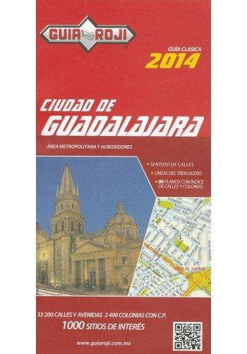 9786074032321: Guia Roji 2014 Ciudad De Guadalajara: Area Metropolitana Y Alrededores