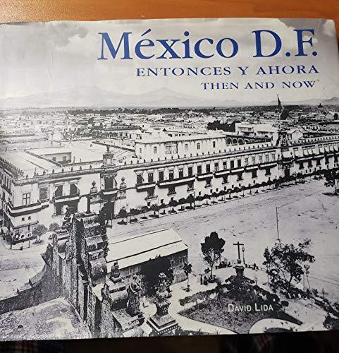 Mexico D.F. Entonces y ahora / Mexico City Then and Now (Spanish Edition): Lida, David, Gama, ...