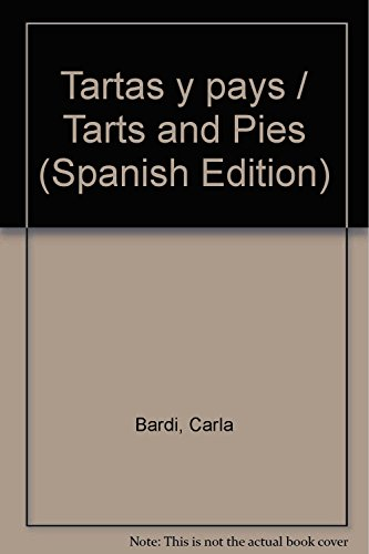 9786074042306: Tartas y pays / Tarts and Pies (Spanish Edition)