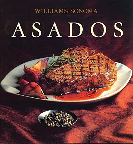 9786074042467: Asados / Grilling (Williams-Sonoma) (Spanish Edition)