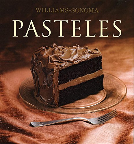 Pasteles / Cakes (Williams-Sonoma) (Spanish Edition): Gage, Fran