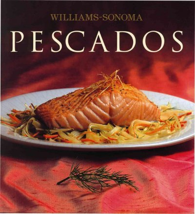 Pescados / Fish (Williams-Sonoma) (Spanish Edition) (6074042489) by Shirley King